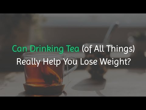 Can Drinking Tea Really Help You Lose Weight ?