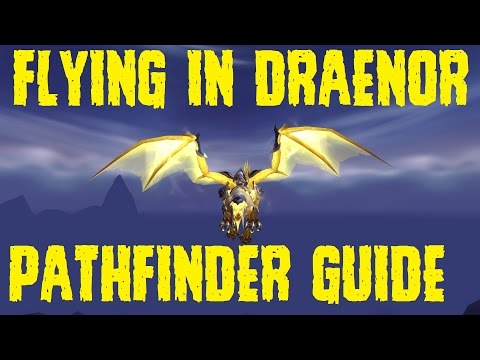 How to Fly in Draenor - Pathfinder Achievement (GUIDE)