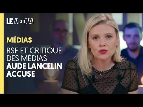 RSF ET CRITIQUE DES MÉDIAS : AUDE LANCELIN ACCUSE