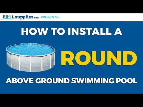 How to Install a Round Above Ground Swimming Pool