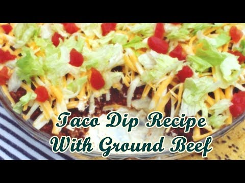 Taco Dip Recipe With Ground Beef