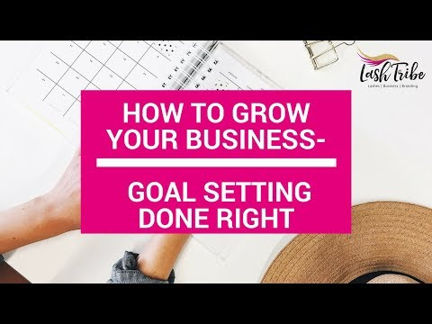 How to grow your business- goal setting done right