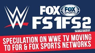 Speculation On WWE TV Moving To FOX & FOX Sports Networks