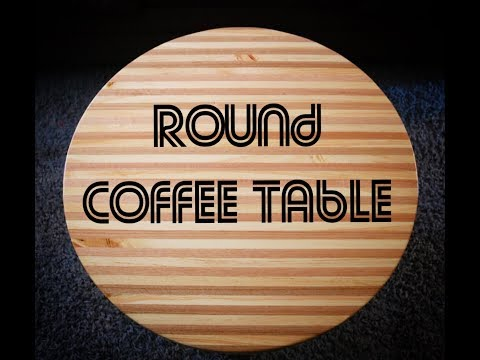 Building A Round Coffee Table