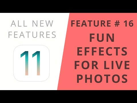 iOS 11 Features   Fun Effects For Live Photos   Feature #16