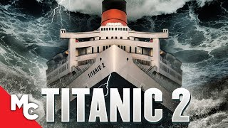 Titanic II | Full Action Adventure Movie