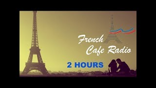 French Music in French Cafe: Best of French Cafe Music (Modern French Cafe Music Playlist)