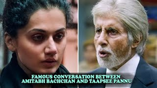 Famous Conversation Between Amitabh Bachchan And Taapsee Pannu From Movie PINK
