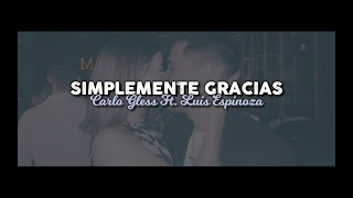 Simplemente Gracias - Carlo Gless Ft. Luis Espinoza (Calibre 50)