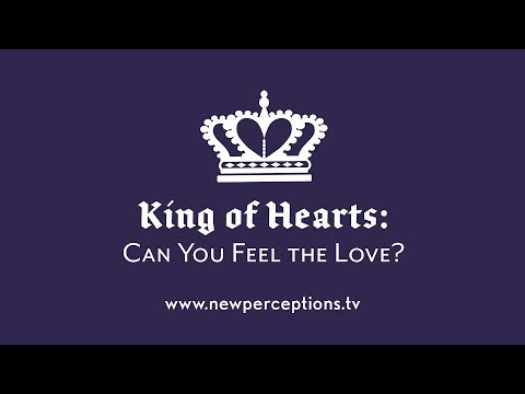King of Hearts: Can You Feel the Love?