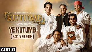 Ye Kutumb (Sad Version) Full Audio Song | | Kutumb | Aloknath, Rajpal Yadav | Aryan Jaiin