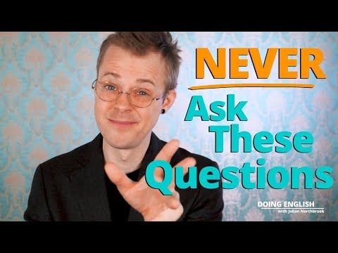 DON'T Ask These Questions (Unless You Like Awkward Conversations in English)