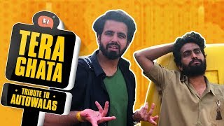 Tera Ghata Parody - Tribute To Autowalas | Being Indian