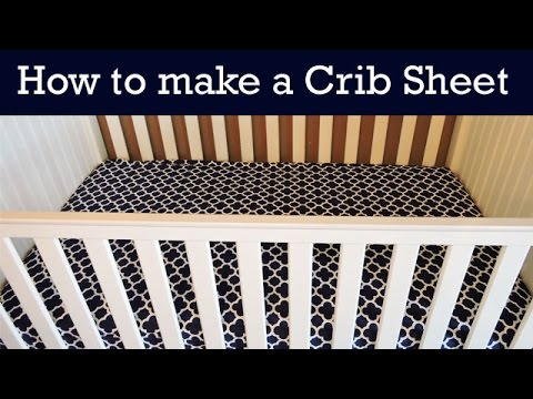 How to Make a Fitted Crib Sheet for Baby Nursery - DIY