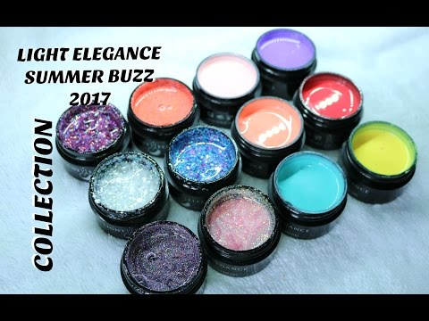 LIGHT ELEGANCE NEW SUMMER BUZZ 2017 COLLECTION | How to use gel for acrylic techs