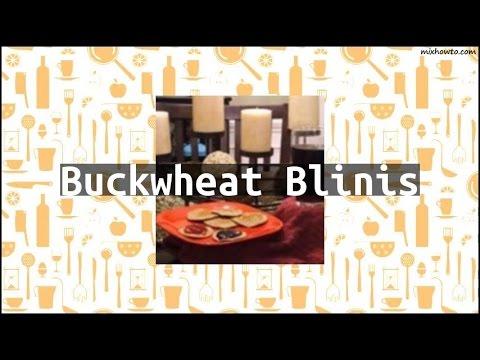 Recipe Buckwheat Blinis