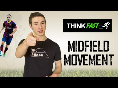 Midfield Movement! | ThinkFast