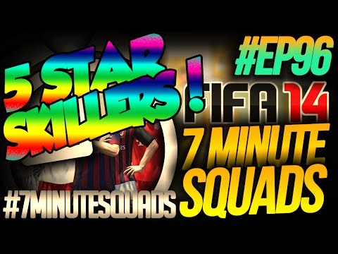 7 MINUTE SQUADS #EP96 - 5 STAR SKILLERS!! - FIFA 14