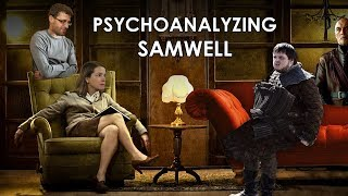 Psychoanalyzing Samwell: Daddy Issues and Oppression Against Men