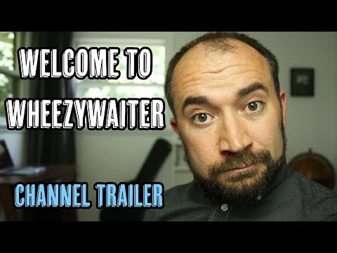 What's A Wheezy Waiter? • Channel Trailer 2018