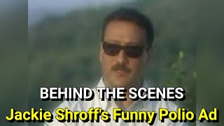 Jackie Shroff's FUNNY Polio Ad | BEHIND THE SCENES.