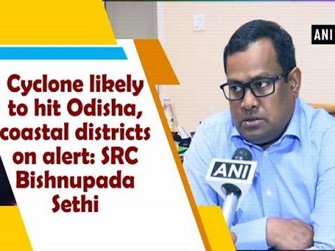 Xxx Mp4 Cyclone Likely To Hit Odisha Coastal Districts On Alert SRC Bishnupada Sethi 3gp Sex