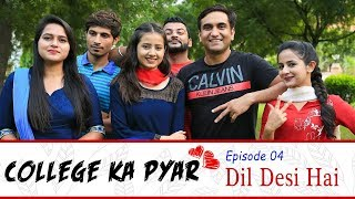 College ka Pyar   Episode 04 - Dil Desi hai   Lalit Shokeen Films  