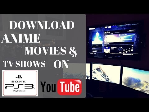 How To Watch And Download Anime On PS3