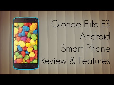 Gionee Elife E3 Android Smart Phone Review - Apps Features Battery Backup & More - PhoneRadar