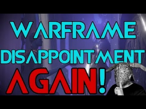 Warframe Disappointment AGAIN!
