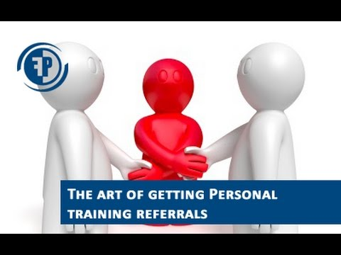 The art of Personal Training referrals to grow your business