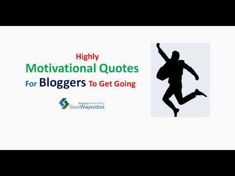 Highly Motivational quotes for bloggers to keep moving forward