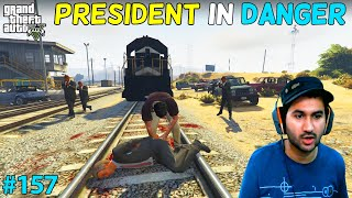 GTA 5 : MISSION IMPOSSIBLE SAVING THE PRESIDENT OF LOS SANTOS | GTA5 GAMEPLAY #157
