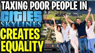 Taxing Poor People In Cities Skylines Creates Equality! | Gaming Friday Recap