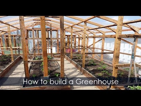 How to Build a Greenhouse - Greenhouse DIY Idea