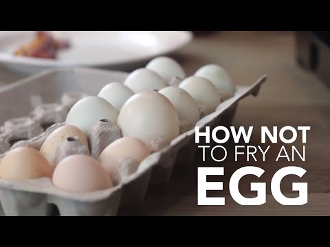 How NOT to cook a Fried Egg
