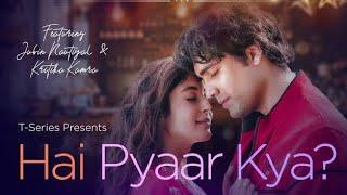 Hai Pyaar Kya? Video | Jubin Nautiyal, Kritika Kamra | Rocky - Jubin | Love Song 2019 |😍❤️🧡