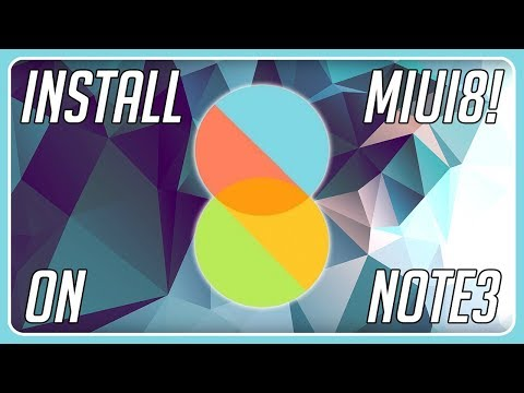 How to install MIUI8 Rom on your Galaxy Note 3!