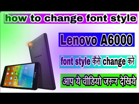 How to make change font style Lenovo A6000 - PakVim net HD Vdieos Portal