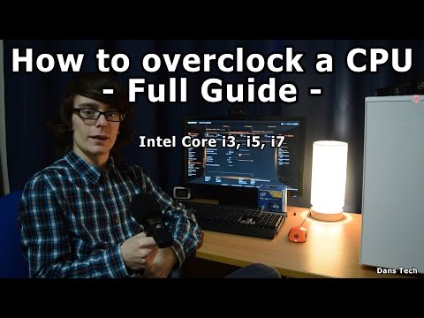 How To Safely Overclock a CPU - Intel Core i7, i5, AMD FX