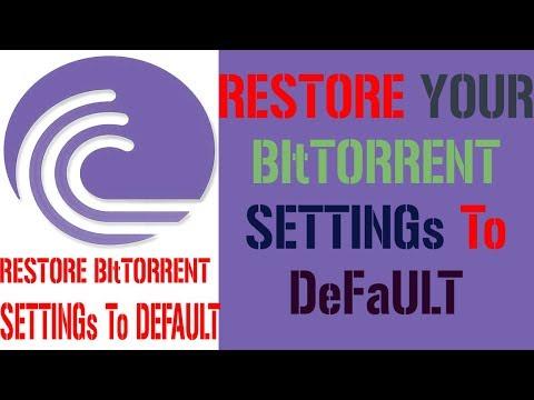 How To Reset BitTorrent  Or Utorrent  To Default Settings 2017   TUTOR FAHAD