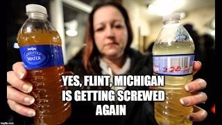 Yes, Flint, Michigan Is Getting Screwed AGAIN