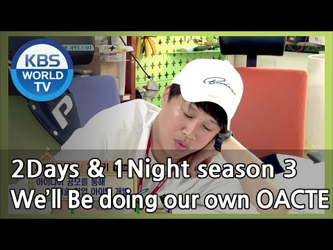 There's a program that helps establishments. That's OACTE! [2Days & 1Night Season 3/2018.05.27]