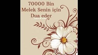 Kudretli Dua! 70000 Bin Melek Senin için Dua eder