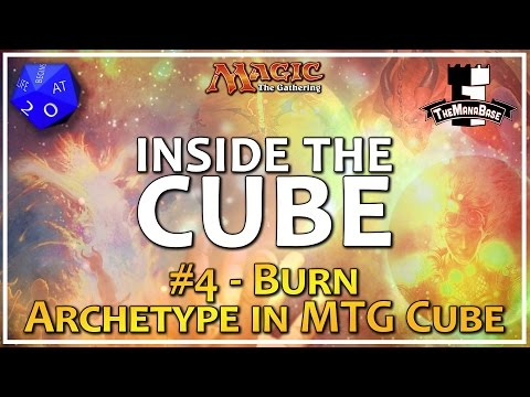 Burn Archetype in MTG Cube and How to Support it - Inside the Cube: Episode 4