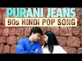 Purani Jeans   Ali Haider   90s Hindi Pop Songs   Mahi   Archies Music