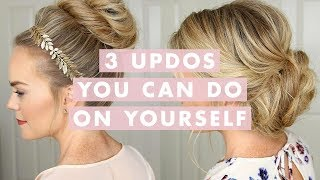3 Stunning Updos That You Can Do On Yourself! | Hair Tutorial