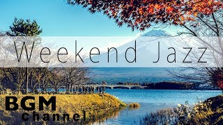 Weekend Jazz Music - Chill Out Cafe Music - Background Music - Have a nice weekend