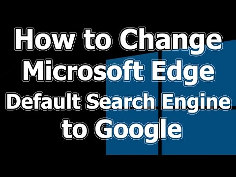 How To Change Default Microsoft Edge Search engine to Google