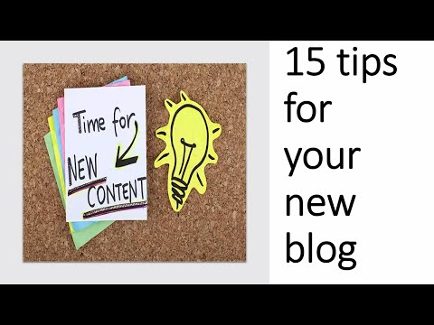 15 Tips for your new blog, how to attract more people to your blog
